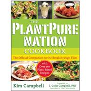 The PlantPure Nation Cookbook by Campbell, Kim; Campbell, T. Colin; Olson, Brian, 9781940363684