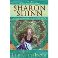 The Thirteenth House by Shinn, Sharon, 9780441013685