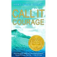 Call It Courage by Sperry, Armstrong, 9781416953685