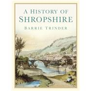 A History of Shropshire by Trinder, Barrie, 9780750983686