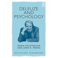 Deleuze and Psychology: Philosophical Provocations to Psychological Practices by Nichterlein; Maria DO NOT USE, 9781138823686
