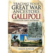 Tracing Your Great War Ancestors by Fowler, Simon, 9781473823686