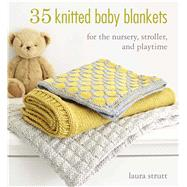 35 Knitted Baby Blankets by Strutt, Laura, 9781782493686