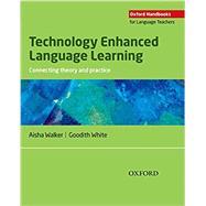 Technology Enhanced Language Learning by Walker, Aisha; White, Goodith, 9780194423687