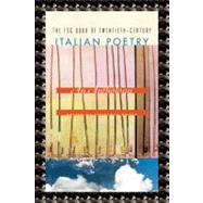 The FSG Book of Twentieth-Century Italian Poetry An Anthology by Brock, Geoffrey, 9780374533687