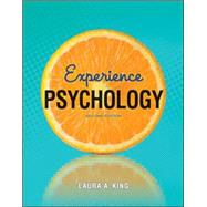 Experience Psychology, 2/E with DSM-5 Update by Laura A. King, 9781259143687