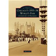 Chicago's 1933-34 World's Fair by Cotter, Bill, 9781467113687