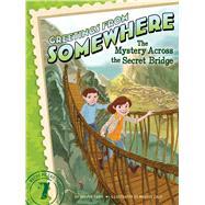 The Mystery Across the Secret Bridge by Paris, Harper; Calo, Marcos, 9781481423687