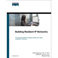 Building Resilient IP Networks (paperback) by Lee, Kok-Keong, CCIE No. 8427; Lim, Fung, CCIE No. 11970; Ong, Beng-Hui, 9781587143687