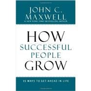 How Successful People Grow by Maxwell, John C., 9781599953687