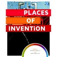 Places of Invention by MOLELLA, ARTHUR P.KARVELLAS, ANNA, 9781935623687