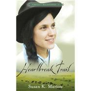 Heartbreak Trail: An Andrea Carter Book by Marlow, Susan K., 9780825443688