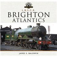 L.B.S.C.R. Brighton Atlantics by Baldwin, James S., 9781783463688