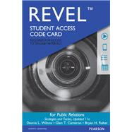 REVEL for Public Relations Strategies and Tactics  -- Access Card by Wilcox, Dennis L.; Cameron, Glen T.; Reber, Bryan H., 9780134003689