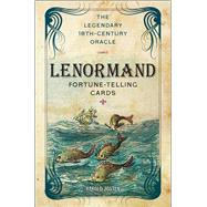 The Lenormand Fortune-telling Cards The Legendary 18th-Century Oracle by Josten, Harold, 9781454913689