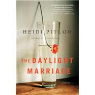 The Daylight Marriage by Pitlor, Heidi, 9781616203689