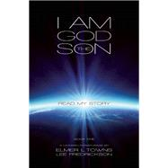 I Am God the Son Read My Story by Towns, Elmer, 9781942603689