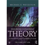 Microeconomic Theory second edition: Concepts and Connections by Wetzstein; Michael E., 9780415603690