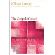 The Gospel of Mark by Barclay, William; Mcgrath, Allister, 9780664263690