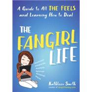 The Fangirl Life by Smith, Kathleen, 9781101983690