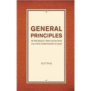 General Principles in the Risale-i Nur Collection for a True Understanding of Islam by Unal, Ali, 9781597843690