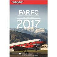 FAR-FC 2017 Federal Aviation Regulations for Flight Crew by Federal Aviation Administration (FAA), (N/A), 9781619543690