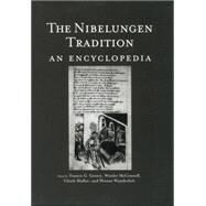The Nibelungen Tradition: An Encyclopedia by McConnell,Winder, 9780415763691
