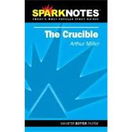 The Crucible (SparkNotes Literature Guide) by Unknown, 9781586633691