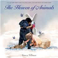 The Heaven of Animals by Tillman, Nancy; Tillman, Nancy, 9780312553692