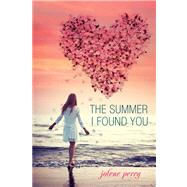 The Summer I Found You by Perry, Jolene, 9780807583692