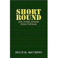 Short Round by Matthews, Bruce M., 9781413433692