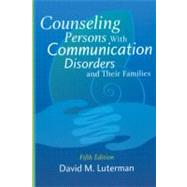 Counseling Persons with Communication Disorders and Their Families by Luterman, David M., 9781416403692
