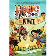 Hook's Revenge, Book 2 The Pirate Code by Schulz, Heidi; Hendrix, John, 9781484723692