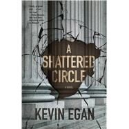 A Shattered Circle by Egan, Kevin, 9780765383693