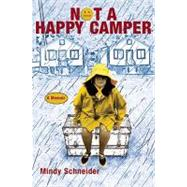 Not a Happy Camper A Memoir by Schneider, Mindy, 9780802143693