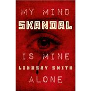Skandal by Smith, Lindsay, 9781250073693