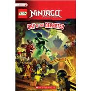 Day of the Departed (LEGO Ninjago: Reader) by Scholastic, 9781338113693