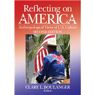 Reflecting on America: Anthropological Views of U.S. Culture by Boulanger; Clare L., 9781629583693