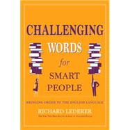 Challenging Words for Smart People by Lederer, Richard, 9781936863693