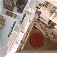 Improbable Libraries: A Visual Journey to the World's Most Unusual Libraries by Johnson, Alex, 9780226263694