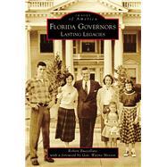 Florida Governors: Lasting Legacies by Buccellato, Robert; Mixson, Wayne, 9781467113694