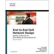 End-to-End QoS Network Design Quality of Service for Rich-Media & Cloud Networks