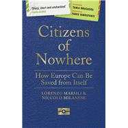 Citizens of Nowhere by Marsili, Lorenzo; Milanese, Niccolo, 9781786993694