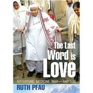 The Last Word Is Love by Pfau, Ruth, 9780824523695