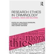 Research Ethics in Criminology: Dilemmas, Issues and Solutions by Cowburn; Malcolm, 9781138803695