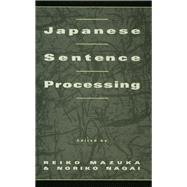 Japanese Sentence Processing by Mazuka,Reiko;Mazuka,Reiko, 9781138973695