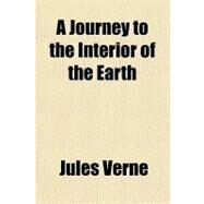 A Journey to the Interior of the Earth by Verne, Jules, 9781153583695