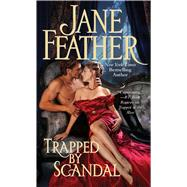 Trapped by Scandal by Feather, Jane, 9781476703695