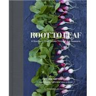 Root to Leaf: A Southern Chef's Approach to Cooking With the Seasons by Satterfield, Steven, 9780062283696