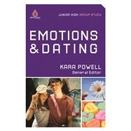 Emotions & Dating (Junior High Group Study) by Powell, Kara, 9780830763696